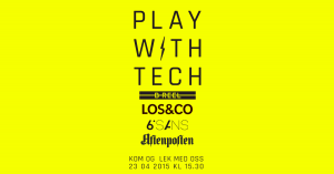 Play with tech Oslo